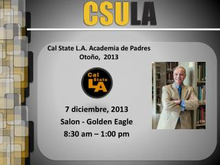 Cal State L.A.  Academia de Padres Otoño ,   2013