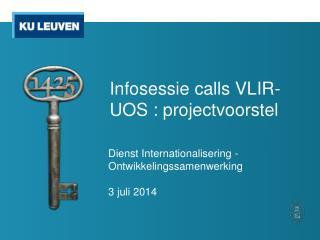 Infosessie  calls VLIR-UOS :  projectvoorstel