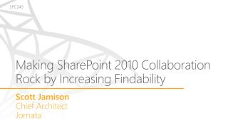 Making SharePoint 2010 Collaboration Rock by Increasing Findability