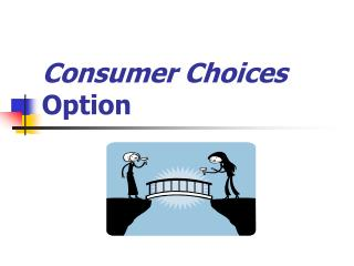 Consumer Choices Option