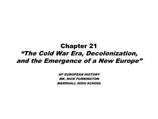 Chapter 21 �The Cold War Era, Decolonization, and the Emergence of a New Europe�