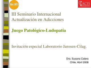 Dra. Susana Calero Chile, Abril 2008