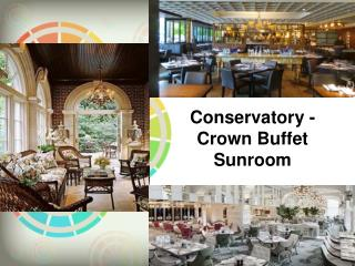 Conservatory - Crown Buffet Sunroom
