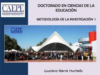 DOCTORADO EN CIENCIAS DE LA EDUCACIÓN METODOLOGÍA DE LA INVESTIGACIÓN  I