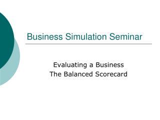 Business Simulation Seminar