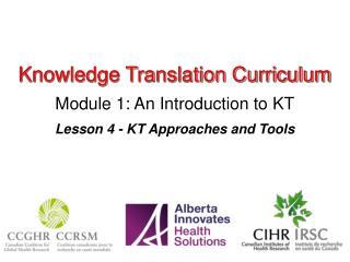 Knowledge Translation Curriculum