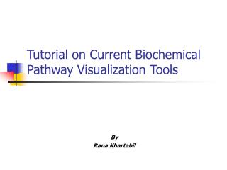 Tutorial on Current Biochemical Pathway Visualization Tools