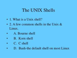 The UNIX Shells