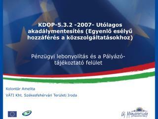 KDOP-5.3.2 -2007- Utólagos akadálymentesítés (Egyenlő esélyű hozzáférés a közszolgáltatásokhoz)