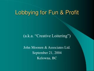 Lobbying for Fun & Profit