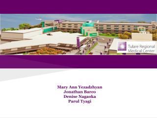 Mary Ann Yezadzhyan  Jonathan Barco Denise Nagaoka Parul Tyagi