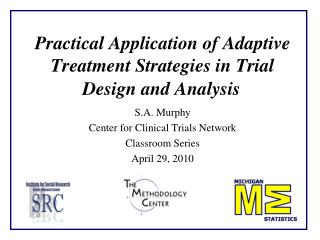 Practical Application of Adaptive Treatment Strategies in Trial Design and Analysis