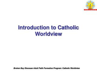 Introduction to Catholic Worldview