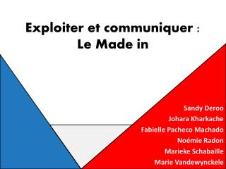 Exploiter et communiquer : Le Made in