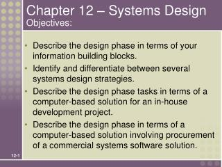 Chapter 12   Systems Design Objectives: