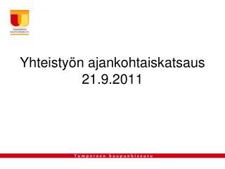 Yhteistyön ajankohtaiskatsaus 21.9.2011