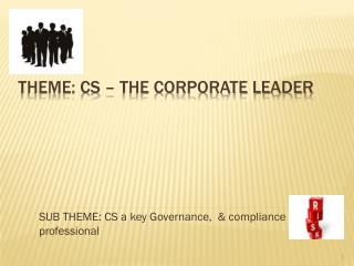 THEME: CS – The corporate leader