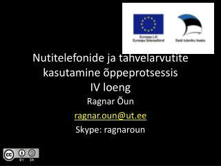 Nutitelefonide ja tahvelarvutite kasutamine õppeprotsessis IV  loeng