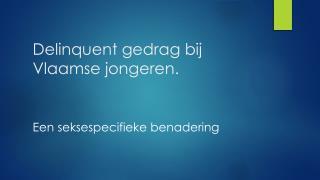 Delinquent gedrag bij Vlaamse jongeren.