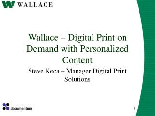 Wallace – Digital Print on Demand with Personalized Content