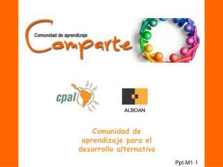 Comunidad de aprendizaje para el desarrollo alternativo