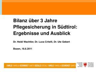 Bilanz �ber 3 Jahre Pflegesicherung in S�dtirol: Ergebnisse und Ausblick