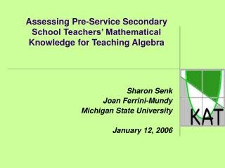 Assessing Pre-Service Secondary School Teachers' Mathematical Knowledge for Teaching Algebra