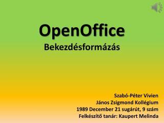 OpenOffice Bekezd ésformázás