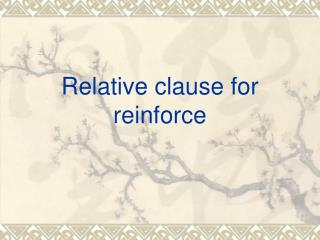 Relative clause for reinforce