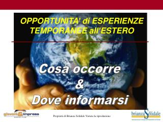 OPPORTUNITA' di ESPERIENZE TEMPORANEE all'ESTERO