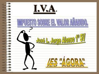 I.V.A .
