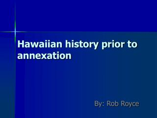 Hawaiian history prior to annexation