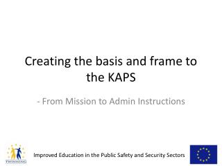 Creating the basis and frame to the KAPS