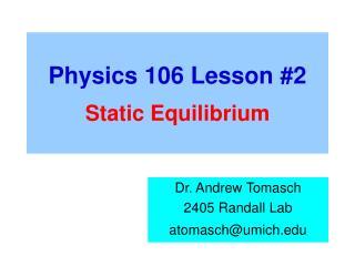 Physics 106 Lesson #2 Static Equilibrium