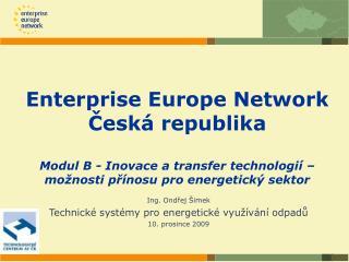 Ing. Ondřej Šimek Technické systémy pro energetické využívání odpadů 10. prosince 2009