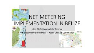 NET METERING IMPLEMENTATION IN BELIZE
