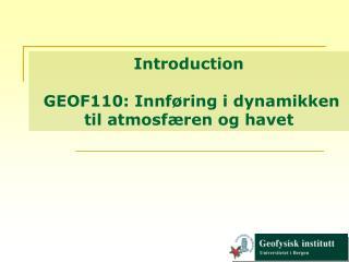 Introduction  GEOF110: Innføring i dynamikken til atmosfæren og havet