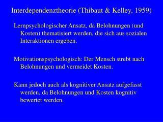 Interdependenztheorie Thibaut  Kelley, 1959