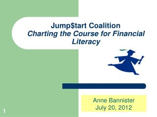 Jump$tart Coalition Charting the Course for Financial Literacy