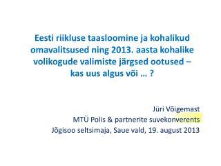 Jüri  Võigemast MTÜ Polis & partnerite  suvekonverents
