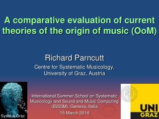A  comparative evaluation of current theories of the origin of music  ( OoM )