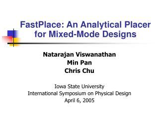 Natarajan Viswanathan Min Pan Chris Chu Iowa State University