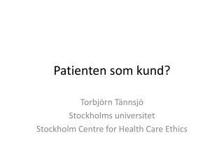 Patienten som kund?