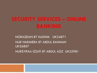 SECURITY SERVICES – ONLINE BANKING