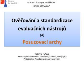 Kateřina Vlčková Institut výzkumu školního vzdělávání, Katedra pedagogiky