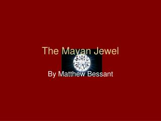 The Mayan Jewel