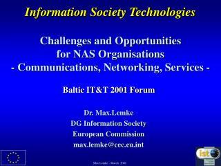 Dr. Max.Lemke DG Information Society  European Commission max.lemke@cec.eut
