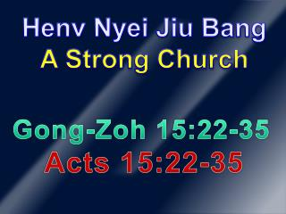 Henv Nyei Jiu Bang          A Strong Church