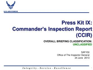 Press Kit IX: Commander's Inspection Report (CCIR)