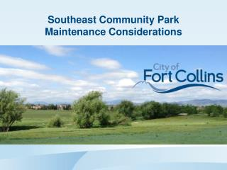 Southeast Community Park Maintenance Considerations